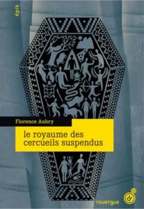 le royaume des cercueils suspendus florence aubry rouergue