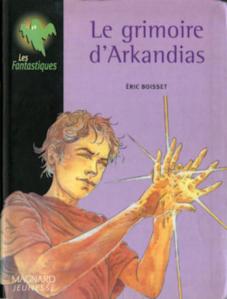 le grimoire d'arkandias eric boisset trilogie d'arkandias