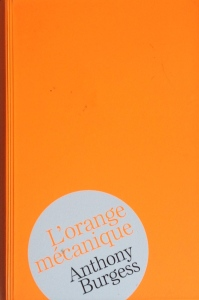 orange mécanique anthony burgess