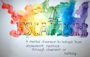 escapism escapisme