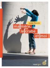https://allezvousfairelire.files.wordpress.com/2015/06/ma-mc3a8re-le-crabe-et-moi-anne-percin-le-rouergue.jpg