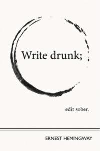 write drunk edit sober poster ernest hemingway