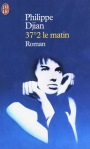 37.2 le matin philippe djian coup de coeur madeline roth