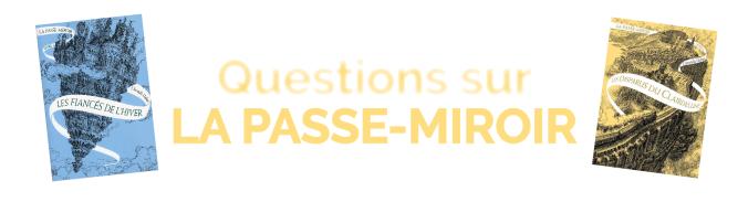 questions sur la passe-miroir christelle dabos allez vous faire lire