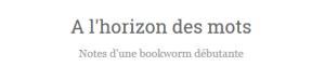 a l'horizon des mots bookworm blog