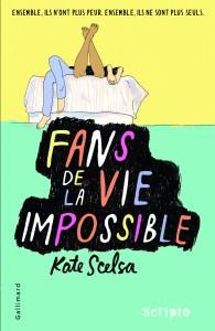 Fans de la vie impossible Kate Scelsa