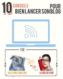 10 conseils pour bien lancer son blog 1