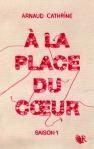 a-la-place-du-coeur-arnaud-cathrine