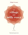 le-village-aux-mille-roses-philippe-nessman