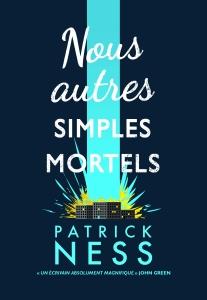 Nous autres simples mortels Patrick Ness