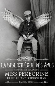 Miss Pererine 3 La Bibliothèque des âmes