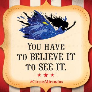 you-have-to-believe-it-to-see-it-circus-mirandus
