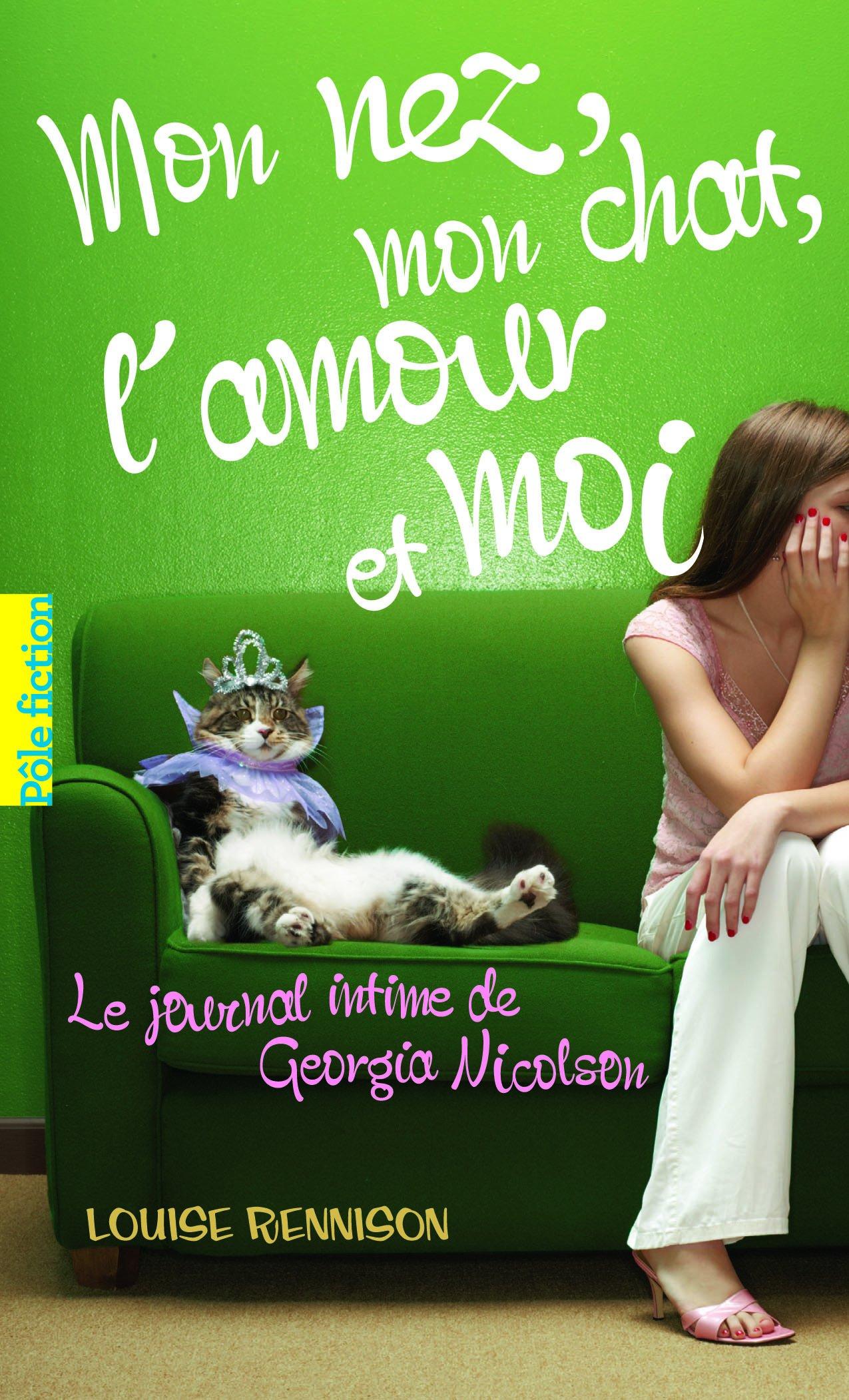 mon nez mon chat l amour et moi journal intime de georgia nicolson   Allez vous faire lire
